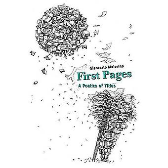 First Pages - A Poetics of Titles by Giancarlo Maiorino - 978027105874