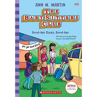 GoodBye Stacey GoodBye the BabySitters Club 13 Volume 13 by Ann M Martin