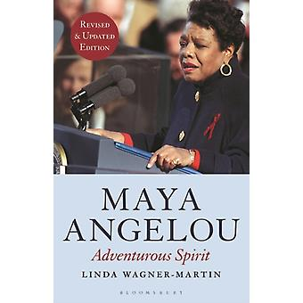 Maya Angelou Revised and Updated Edition  Adventurous Spirit by Prof Linda Wagner Martin
