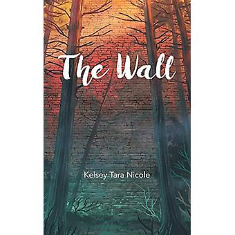 The Wall by Kelsey Tara Nicole - 9780228808572 Book
