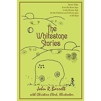 The Whitestone Stories - Seven Tales from the Stone Age to the Bronze