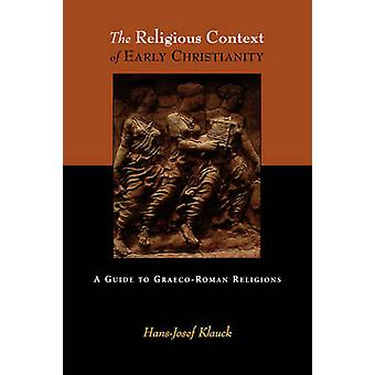 The Religious Contect of Early Christianity - A Guide to Graeco-Roman