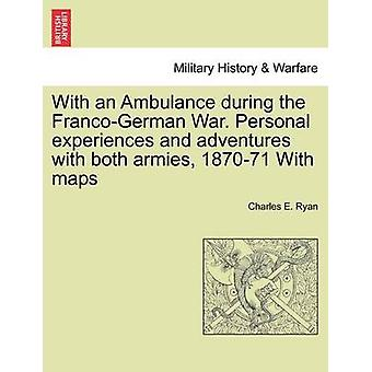 With an Ambulance During the Franco-German War. Personal Experiences