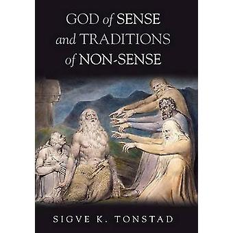 God of Sense and Traditions of Non-Sense by Sigve K Tonstad - 9781498