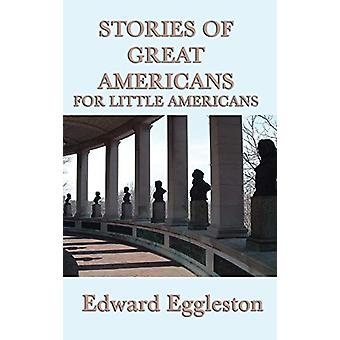 Stories of Great Americans For Little Americans by Edward Eggleston -