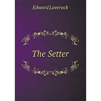 The Setter by Edward Laverack - 9785519235242 Book