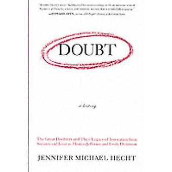 Doubt - A History by Jennifer Hecht - 9780060097950 Book
