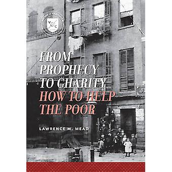 From Prophecy to Charity by Lawrence M. Mead