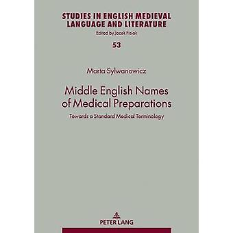 Middle English Names of Medical Preparations Towards a Standard Medical Terminology 53 Studies in English Medieval Language and Literature