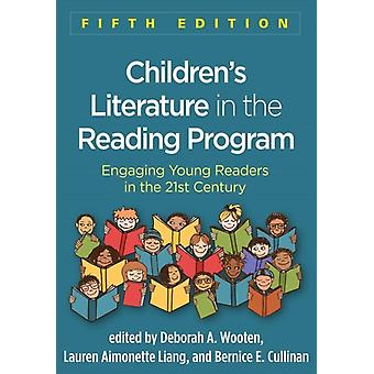 Childrens Literature in the Reading Program by Edited by Deborah A Wooten & Edited by Lauren Aimonette Liang & Edited by Bernice E Cullinan & Edited by Richard L Allington & Edited by Marc Aronson
