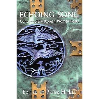 Echoing Song  Contemporary Korean Women Poets by Edited by Peter H Lee