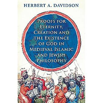 Proofs for Eternity Creation and the Existence of God in Medieval Islamic and Jewish Philosophy