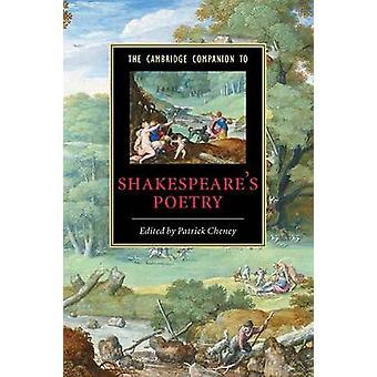 Cambridge Companions to Literature The Cambridge Companion to Shakespeares Poetry par Patrick Cheney