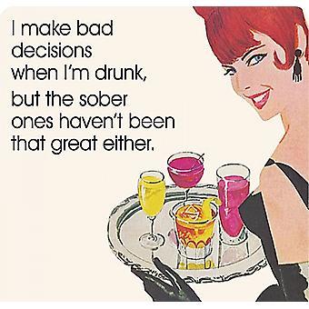 Teen huonoja päätöksiä, kun olen humalassa... Hauskoja juomia Mat / Coaster