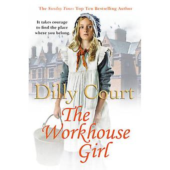 The Workhouse Girl by Dilly Court - 9780099562627 Book