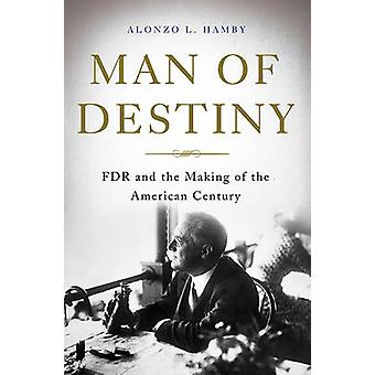 Mies Destiny - FDR ja Making of American Century jäseneltä Hamby A
