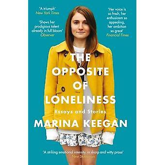 Le contraire de la solitude - essais et histoires de Marina Keegan - 978