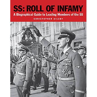 Ss - Roll of Infamy - A Biographical Guide to Leading Members of the Ss