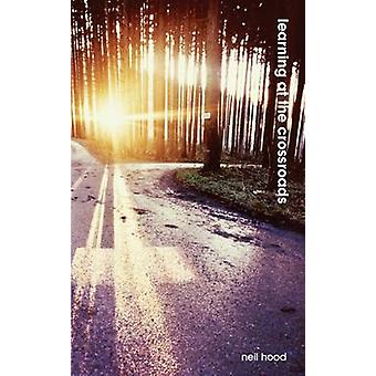 Learning at the Crossroads - A Traveller's Guide to Christian Life by