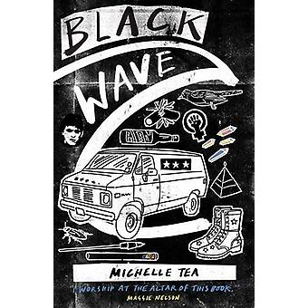 Black Wave by Michelle Tea - 9781908276902 Book