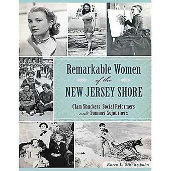 Femmes remarquables de la côte du New Jersey nouveau: palourdes ouvreurs, les réformateurs sociaux et été Sojourners (American Heritage)