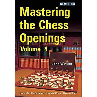 Mastering the Chess Openings: v. 4
