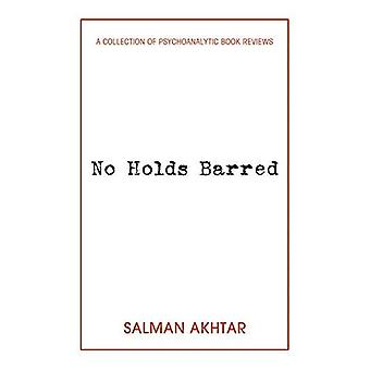 No Holds Barred: A Collection of Psychoanalytic Book Reviews