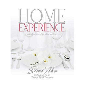 Home Experience: Making Your Home a Place of Love� and Peace