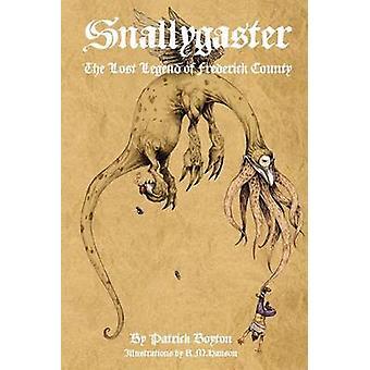Snallygaster la légende perdue du comté de Frederick par Boyton & Patrick