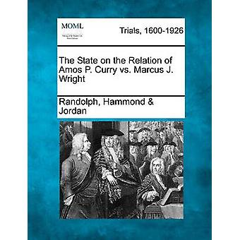 The State on the Relation of Amos P. Curry vs. Marcus J. Wright by Jordan & Randolph & Hammond