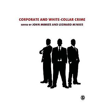 Corporate and WhiteCollar Crime by Minkes & John P.