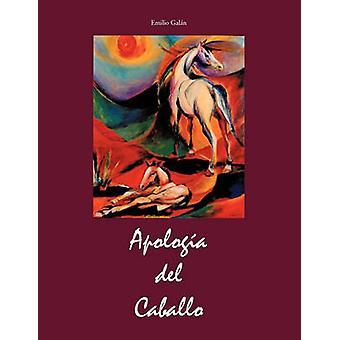 Apologia del Caballo door Galn & Emilio