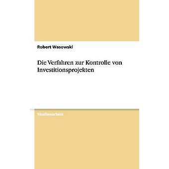 Die Verfahren zur Kontrolle von Investitionsprojekten af Wasowski & Robert