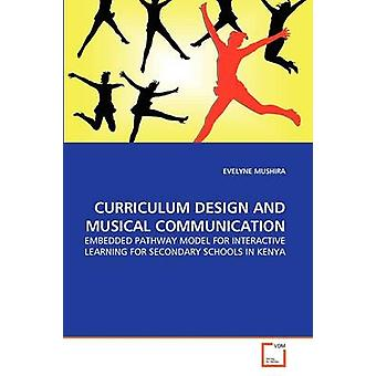 CURRICULUM DESIGN AND MUSICAL COMMUNICATION by MUSHIRA & EVELYNE