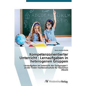 Kompetenzorientierter Unterricht Lernaufgaben em heterogenen Gruppen por Varda Karin Andrea