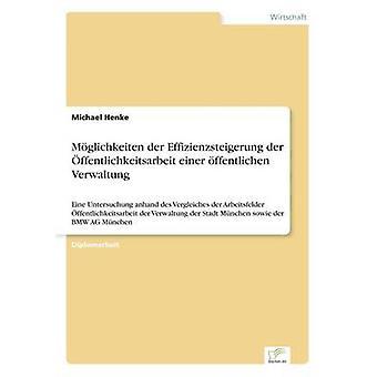 Mglichkeiten der Effizienzsteigerung der Ffentlichkeitsarbeit Einer Ffentlichen FA von & Michael Henke