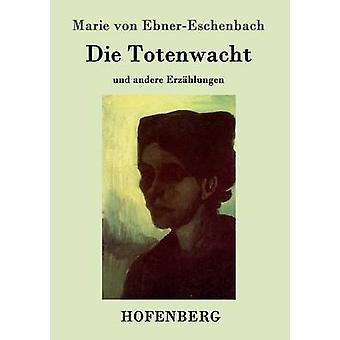 Die Totenwacht par Marie von EbnerEschenbach