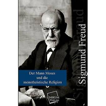 Der Mann Moses Und Die Monotheistische Religion par Freud & Sigmund