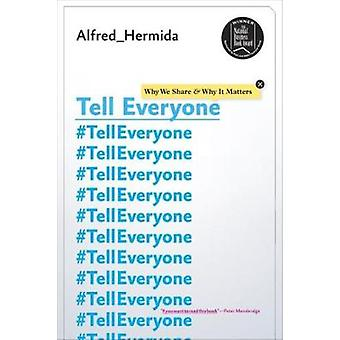 Tell Everyone - Why We Share and Why it Matters by Alfred Hermida - 97