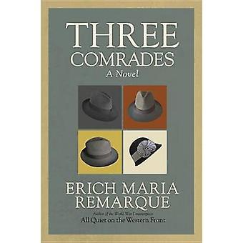 Three Comrades by Erich Maria Remarque - 9780449912423 Book