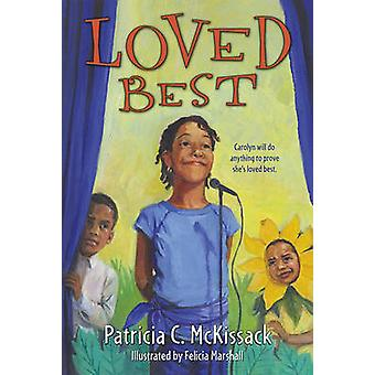 Loved Best by Patricia C McKissack - Felicia Marshall - 9780689861512