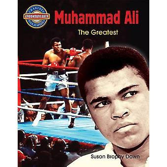 Muhammad Ali - The Greatest by Susan Brophy Down - 9780778710431 Book