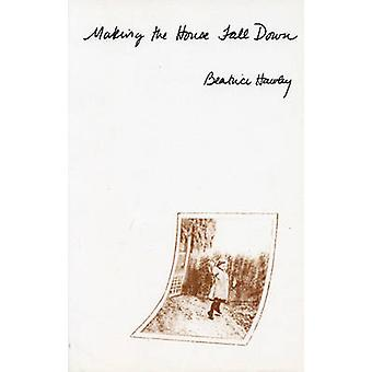 Making the House Fall Down by Beatrice Hawley - 9780914086192 Book