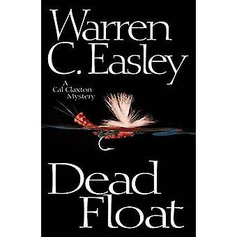 Dead Float by Warren C Easley - 9781464202667 Book