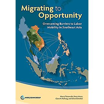 Migrating to Opportunity - Overcoming Barriers to Labor Mobility in So