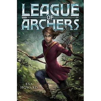 League of Archers by Eva Howard - 9781481460378 Book