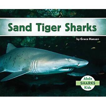 Sand Tiger Sharks by Grace Hansen - 9781680801545 Book