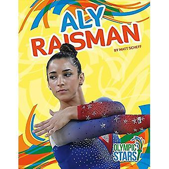 Aly Raisman by Matt Scheff - 9781680785623 Book