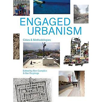 Engaged Urbanism - Cities and Methodologies by Ben Campkin - Ger Duijz