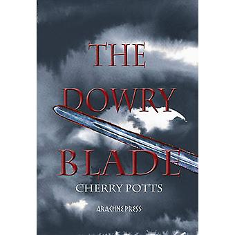 The Dowry Blade by Cherry Potts - 9781909208209 Book